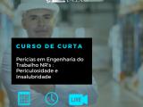 Curso de Curta: Pericias em Engenharia do Trabalho NR's : Periculosidade e Insalubridade